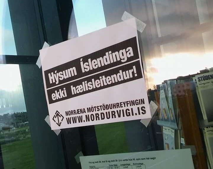 "A Nordic Resistance Movement poster on a window in Iceland. It reads: ""Homes for Icelanders, Not Asylum Seekers!"""