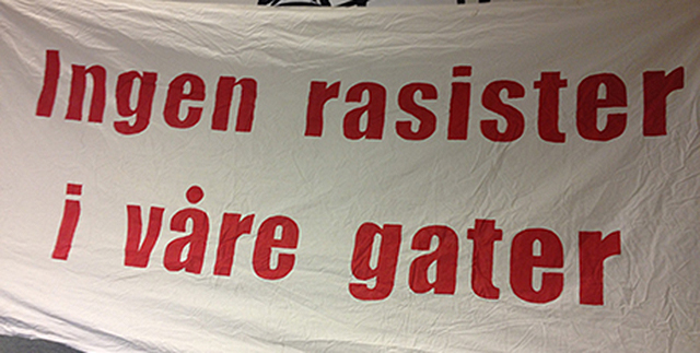 "Norwegian ""No racists on our streets"" banner"