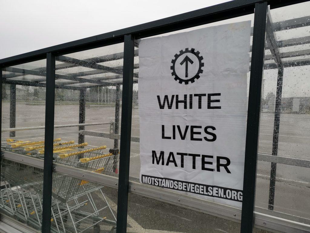 White Lives Matter poster in Sarpsborg, Norway