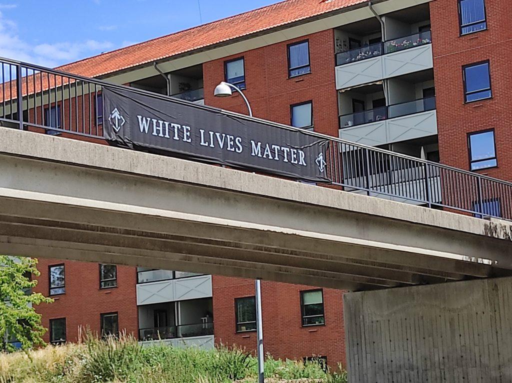 White Lives Matter banner in Vallensbæk, Denmark